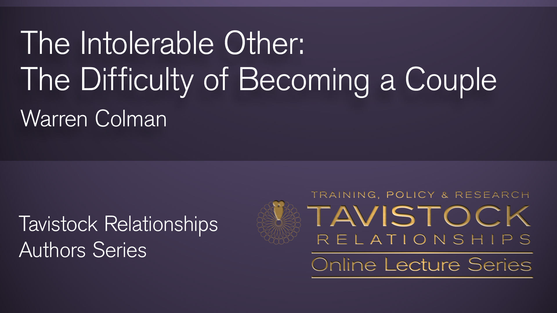 The Intolerable Other - The Difficulty of Becoming a Couple